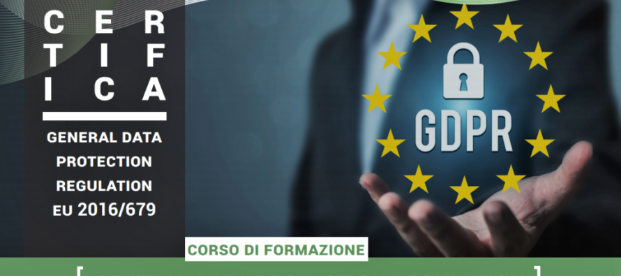 Corso di Formazione sulla GDPR: tutte le novità sul nuovo Regolamento Privacy UE